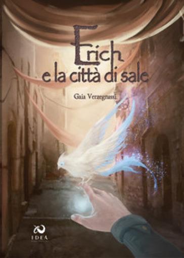Erich e la città  di sale - Gaia Verzegnassi |