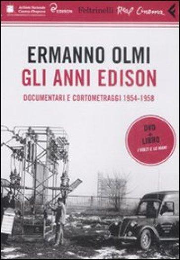 Ermanno Olmi: gli anni Edison. Documentari e cortometraggi 1954-1958. Con DVD - Ermanno Olmi |