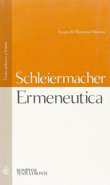 Ermeneutica. Testo tedesco a fronte - Friedrich D. Schleiermacher |