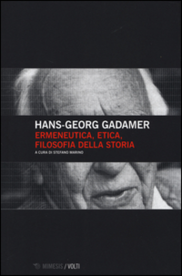 Ermeneutica, etica, filosofia della storia - Hans-Georg Gadamer  