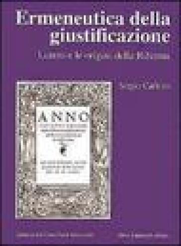 Ermeneutica della giustificazione. Lutero e le origini della Riforma - Sergio Carletto   Jonathanterrington.com