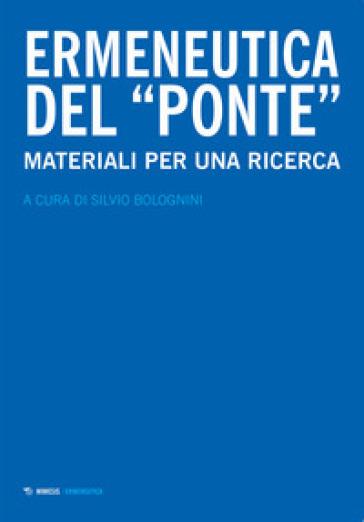 Ermeneutica del «ponte». Materiali per una ricerca - S. Bolognini | Kritjur.org