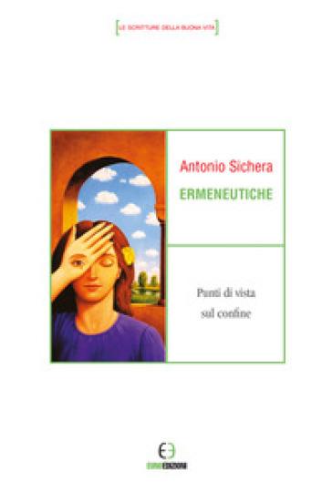 Ermeneutiche. Punti di vista sul confine - Antonio Sichera   Ericsfund.org