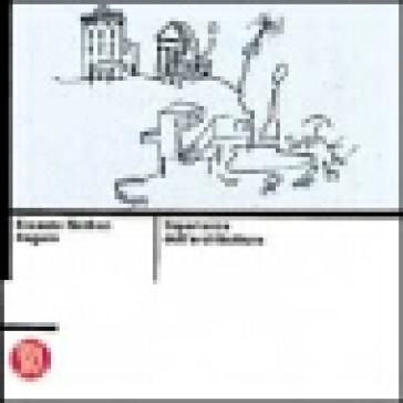 Ernesto Nathan Rogers. Esperienza dell'architettura. Ediz. illustrata - Ernesto N. Rogers   Rochesterscifianimecon.com