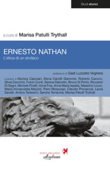 Ernesto Nathan. L'etica di un sindaco - M. Patulli Trythall | Kritjur.org