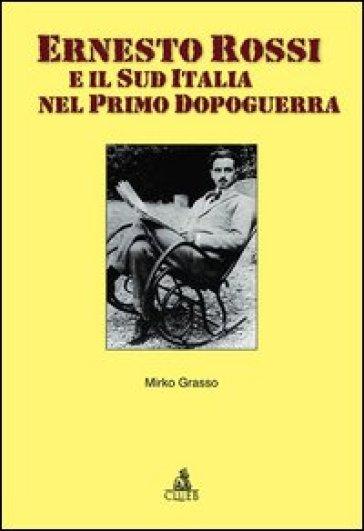 Ernesto Rossi e il sud Italia nel primo dopoguerra - Mirko Grasso | Jonathanterrington.com