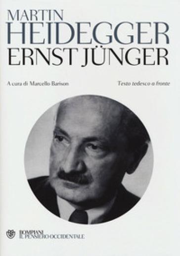 Ernst Jünger. Testo tedesco a fronte - Martin Heidegger  