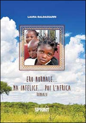 Ero normale... ma infelice... poi l'Africa - Laura Baldassarri | Kritjur.org