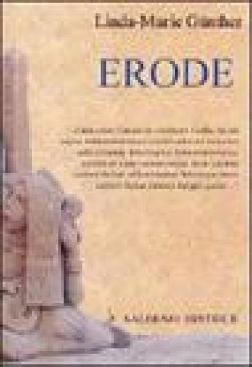 Erode il Grande. Ediz. italiana e tedesca - Linda-Marie Gunther   Jonathanterrington.com
