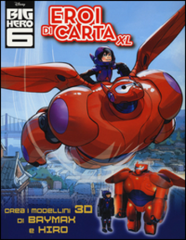 Eroi di carta XL. Big Hero 6