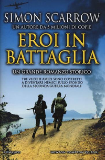 Eroi in battaglia - Simon Scarrow | Thecosgala.com
