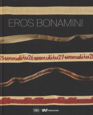 Eros Bonamini. Ediz. italiana e inglese - Fabrizio Tedeschi |