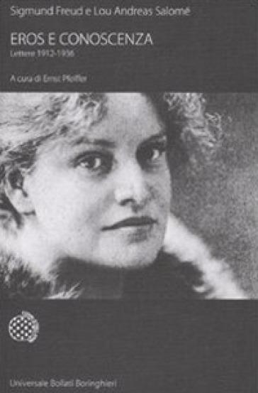 Eros e conoscenza. Lettere 1912-1936 - Lou Andreas-Salomé | Kritjur.org