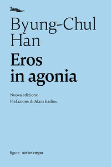 Eros in agonia - Byung-Chul Han |