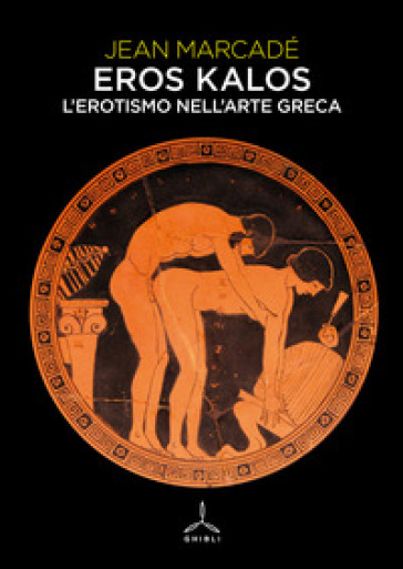 Eros kalos. L'erotismo nell'arte greca - Jean Marcadé   Thecosgala.com