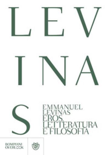 Eros, letteratura e filosofia - Emmanuel Levinas | Rochesterscifianimecon.com