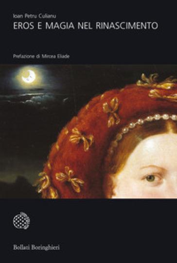 Eros e magia nel Rinascimento. La congiunzione astrologica del 1484 - Culianu Ioan Petru | Thecosgala.com