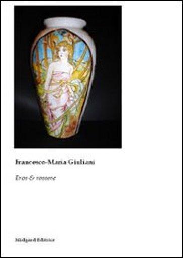 Eros & rossore - Francesco M. Giuliani |