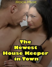 Erotica: The Newest House Keeper In Town