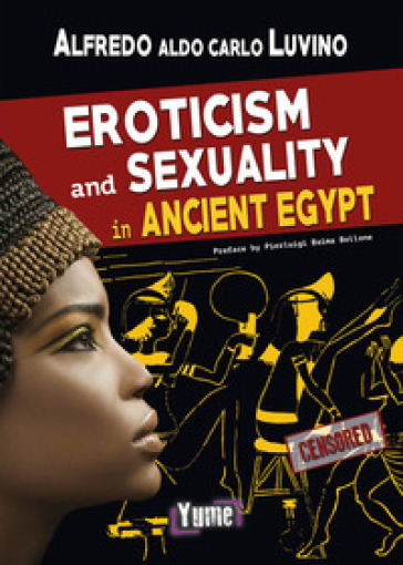 Eroticism and sexuality in ancient Egypt - Alfredo Aldo Carlo Luvino | Jonathanterrington.com