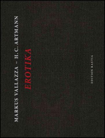 Erotika. Ediz. italiana - Markus Vallazza |
