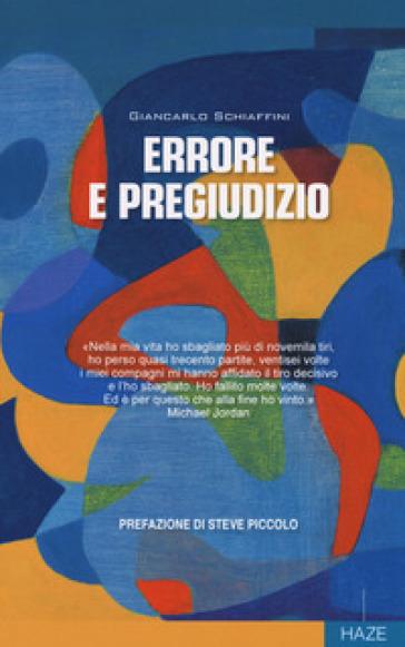 Errore e pregiudizio - Giancarlo Schiaffini |