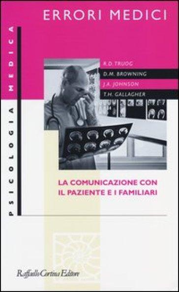 Errori medici. La comunicazione con il paziente e i familiari - G. Lamiani | Ericsfund.org