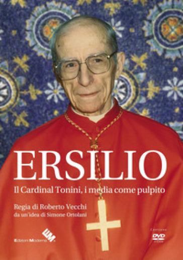 Ersilio. Il Cardinal Tonini, i media come pulpito. DVD - Nicola Montese | Rochesterscifianimecon.com