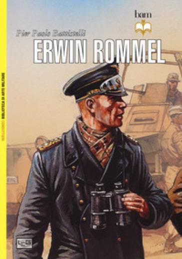 Erwin Rommel - Pier Paolo Battistelli |