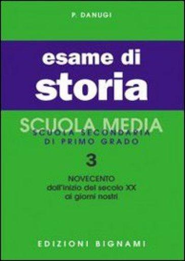 Esame di storia. 3: Il Novecento - P. Danugi | Thecosgala.com