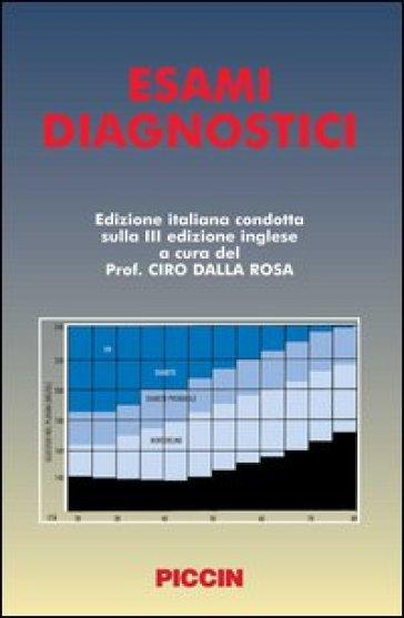 Esami diagnostici. Ediz. italiana e inglese - C. Dalla Rosa |