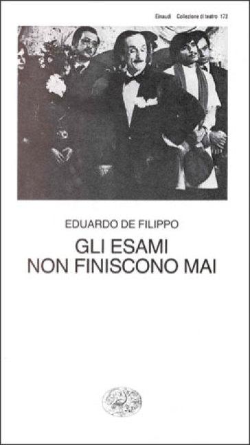 Esami non finiscono mai (Gli) - Eduardo De Filippo | Thecosgala.com