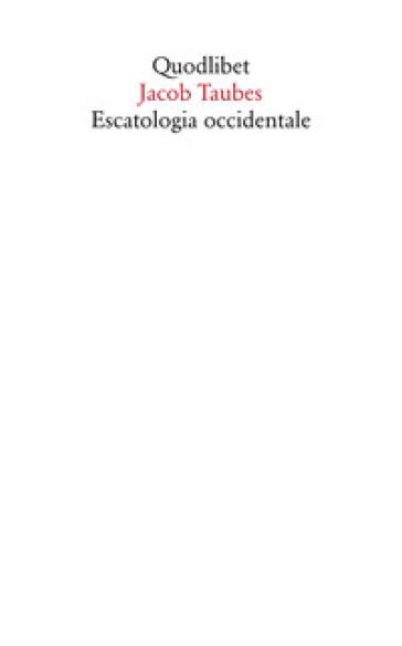 Escatologia occidentale - Jacob Taubes |