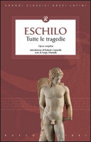 Eschilo. Tutte le tragedie -  pdf epub
