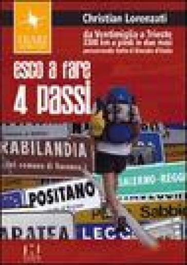Esco a fare quattro passi. Da Ventimiglia a Trieste. 3300 km a piedi in due mesi percorrendo tutto il litorale d'Italia - Christian Lorenzati | Ericsfund.org