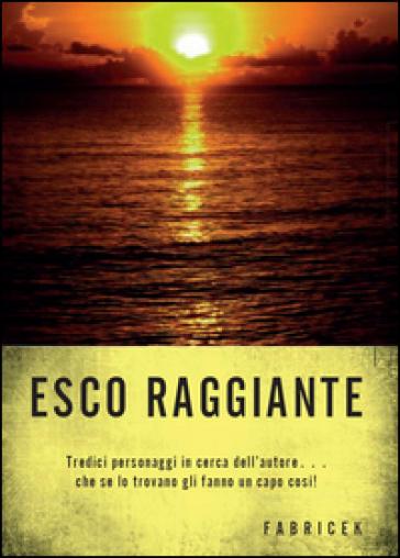 Esco raggiante - Fabrizio Ceccantini | Jonathanterrington.com