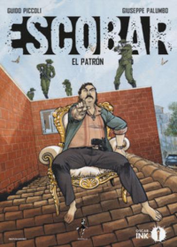 Escobar. El patron - Guido Piccoli | Rochesterscifianimecon.com