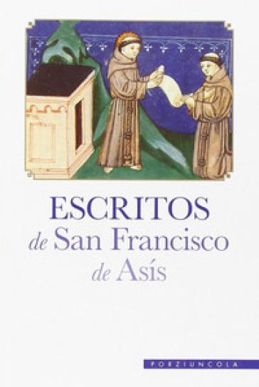 Escritos de san Francisco de Asis - Francesco d'Assisi (san)  