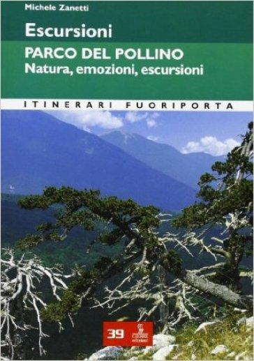 Escursioni. Parco del Pollino. Natura, emozioni, escursioni - Michele Zanetti  