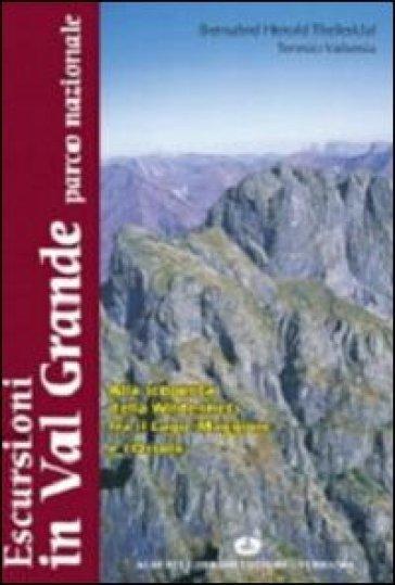 Escursioni in Val Grande Parco Nazionale alla scoperta della wilderness fra il lago Maggiore e l'Ossola - Teresio Valsesia | Rochesterscifianimecon.com