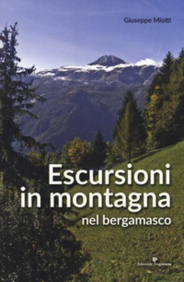 Escursioni in montagna nel bergamasco - Giuseppe Miotti   Rochesterscifianimecon.com