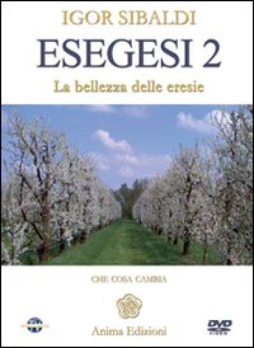 Esegesi 2. La bellezza delle eresie. Con DVD - Igor Sibaldi |