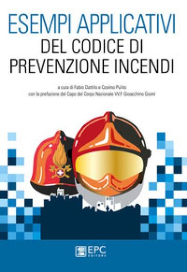 Esempi applicativi del codice di prevenzione incendi - F. Dattilo | Thecosgala.com