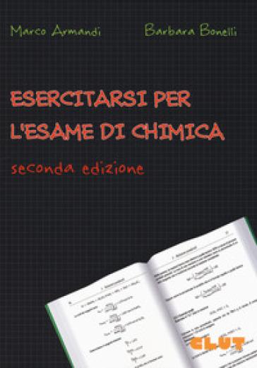 Esercitarsi per l'esame di chimica - Marco Armandi  