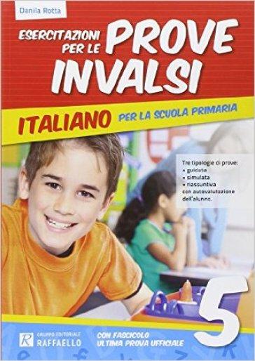 Esercitazione per le prove INVALSI. Italiano. Per la 5ª classe elementare - Danila Rotta |