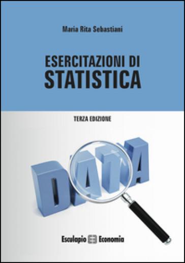 Esercitazioni di statistica - M. Rita Sebastiani |