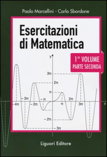 Esercitazioni di matematica. 1/2. - Paolo Marcellini |