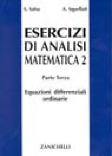 Esercizi di analisi matematica 2. 3: Equazioni differenziali ordinarie - Sandro Salsa pdf epub