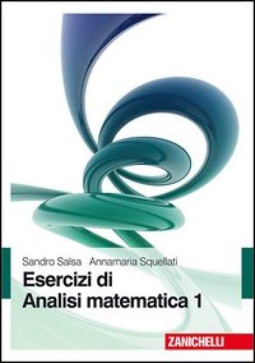 Esercizi di analisi matematica. 1.