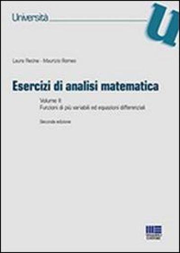 Esercizi di analisi matematica. 2.Funzioni di più variabili ed equazioni differenziali - Maurizio Romeo  